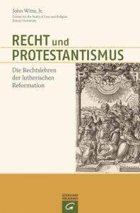 Recht und Protestantismus von John Witte