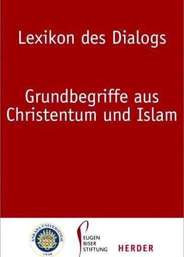 Auf dem Wege der Verständigung: Das besondere Lexikon Christentum – Islam