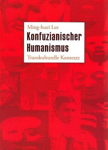 Buch des Monats Dezember 2013: Konfuzianismus als Humanismus