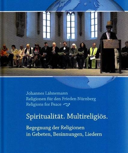 Interreligiöse Begegnungen: Gebete, Lieder, Besinnungen