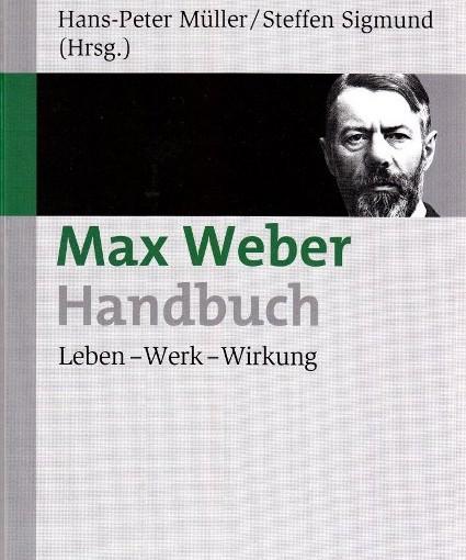 Zum Werk von Max Weber: Der Geist des Kapitalismus und die Protestantische Ethik