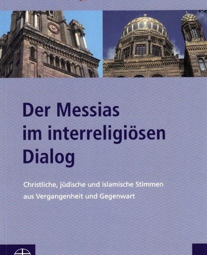 Der Messias zwischen Juden, Christen und Muslimen