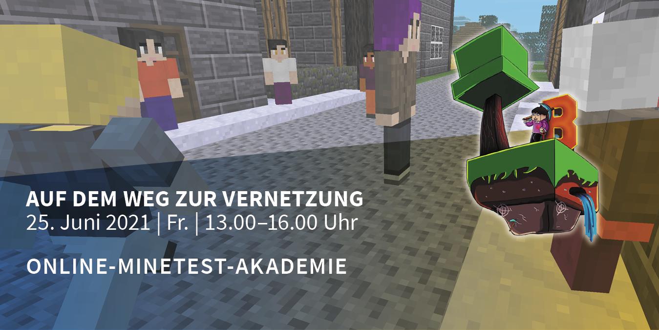 Online-Minetest-Akademie: Auf dem Weg zur Vernetzung: 25.6.21